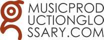 Music Production Glossary | Audio and Music Production Terms